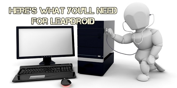 LeapDroid System requirement